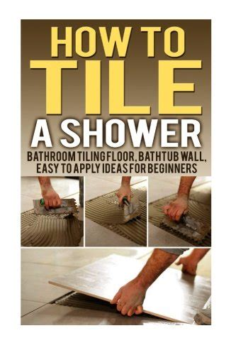 tiling a bathtub wall ingramcontent how to tile a shower bathroom tiling floor bathtub wall easy to apply