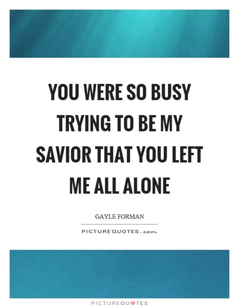 here we are all alone in this room all alone quotes all alone sayings all alone picture quotes