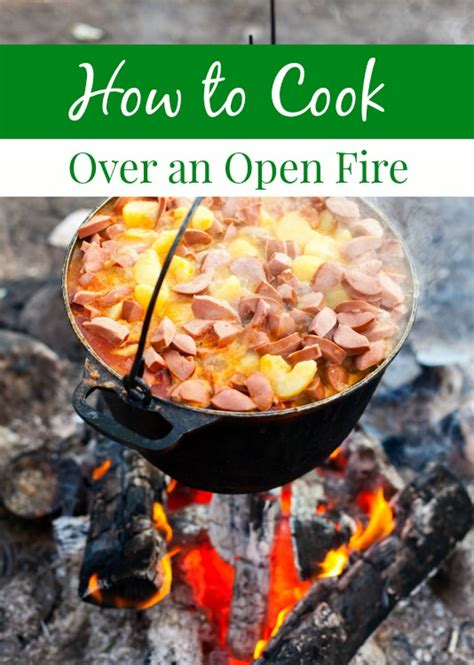 how to cook over an open fire awesome the chef and how to cook