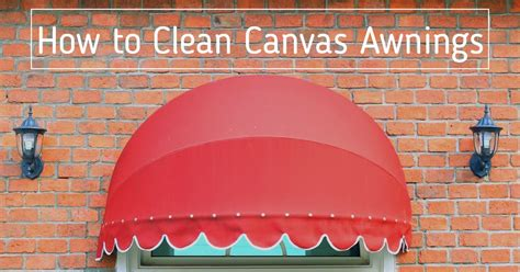how to clean canvas awnings artblinds