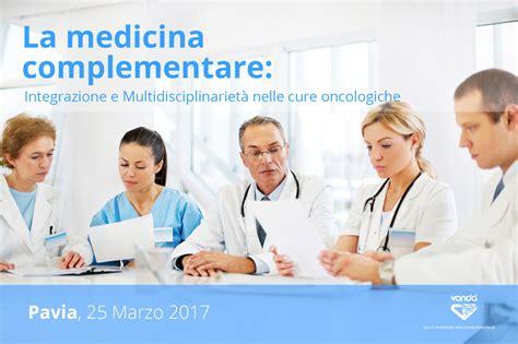 ospedale di pavia oncologia la medicina complementare in oncologia integrazione e