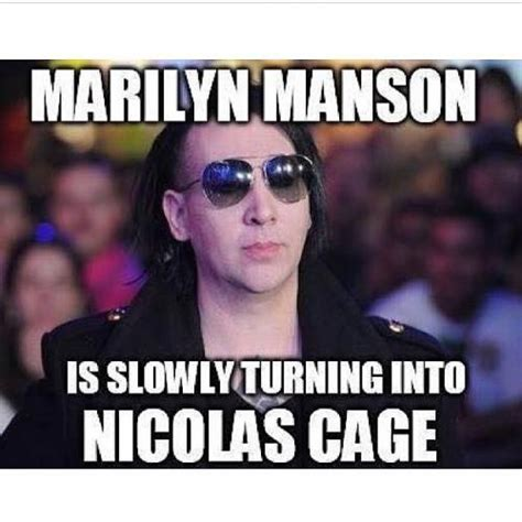 Marilyn Manson Meme - marilyn manson is slowly turning into nicolas cage