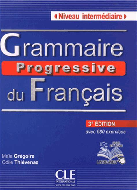grammaire progressive du francais telecharger grammaire progressive du fran 231 ais niveau interm 233 diaire 3e 233 dition 680 exercices