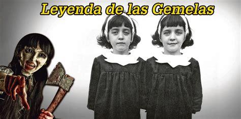imagenes de gemelas terrorificas leyenda de las gemelas la i noticias para m 237
