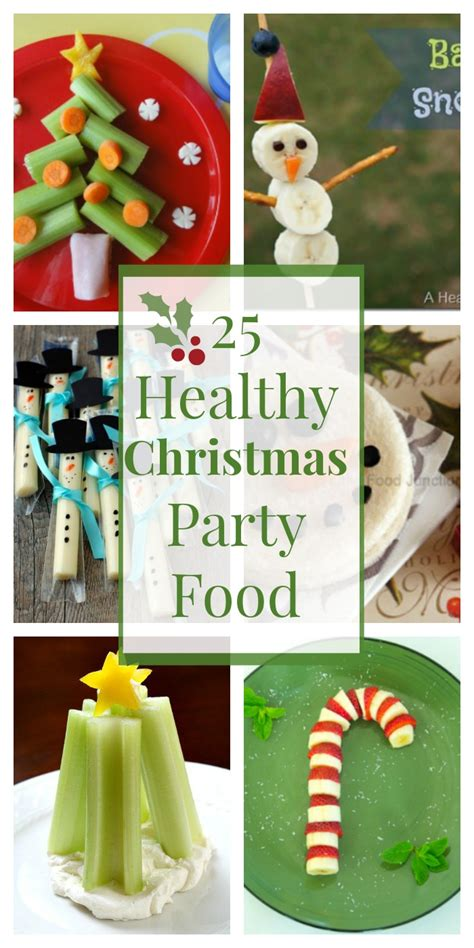 childrens christmas party foods 25 healthy snacks and foods healthy ideas for