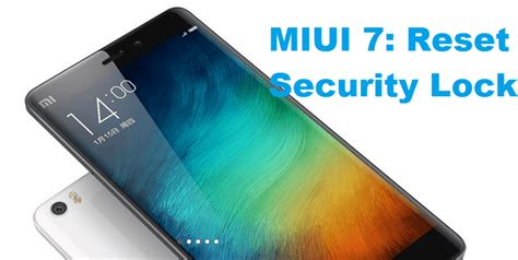 tutorial xiaomi cctv how to reset security lock on xiaomi miui phones xiaomi