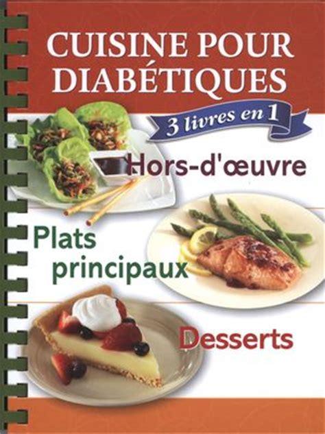 cuisine pour diab騁ique type 2 cuisine diab 233 tique 3 livres en 1 distribution prologue