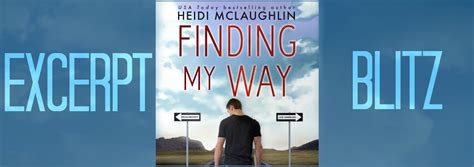 Finding My Way by Finding My Way By Heidi Mclaughlin Excerpt Blitz