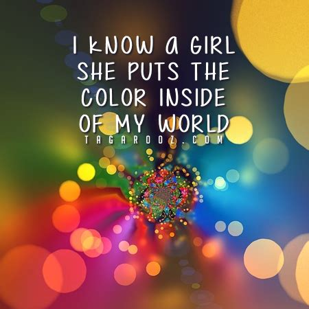 i a she puts the color inside of my world