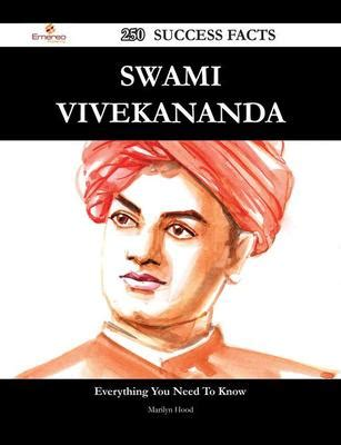 vivekananda biography ebook swami vivekananda 250 success facts everything you need
