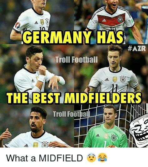 Troll Football Memes - germany has hazr troll football the best midfielders troll