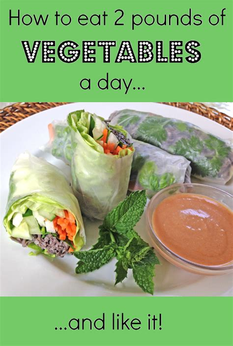 vegetables a day how to eat 2 pounds of vegetables a day