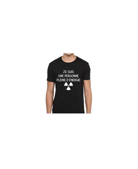 Tshirt Jesuis Une shirt humour quot je suis une personne pleine d 233 nergie quot