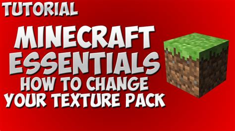 how to change your skin texture pack on the minecarft minecraft essentials how to change your texture pack 1