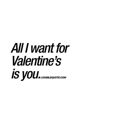 all i want for valentines day quotes all i want for valentine s is you the best s