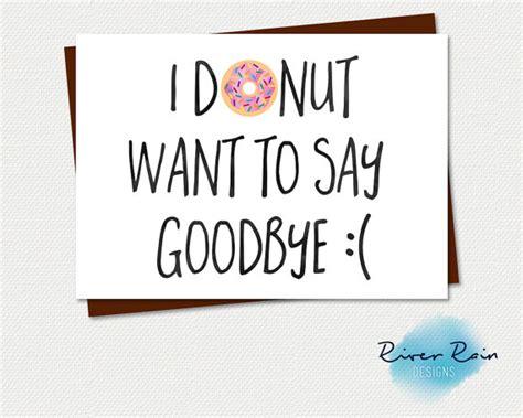 printable goodbye quotes printable farewell card printable goodbye card i donut