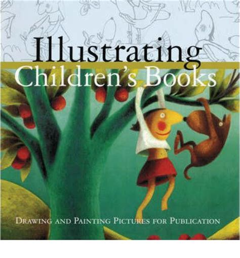 libro illustrating childrens books creating illustrating children s books creating pictures for publication martin salisbury 9780713668889