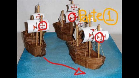 como hacer los tres barcos de cristobal colon carabelas 1 maqueta youtube