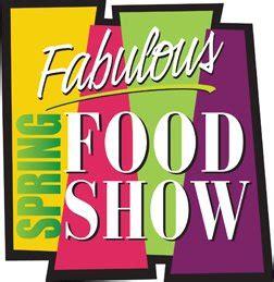 spring fabulous food show  weekend akron life magazine