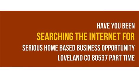 serious home based business opportunity loveland co 80537