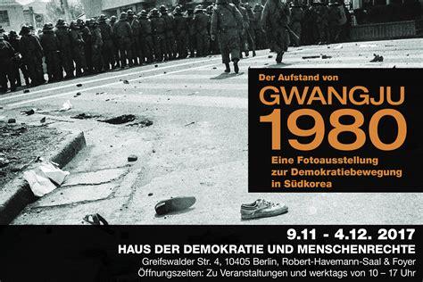 haus der demokratie fotoausstellung der aufstand gwangju 1980 korea verband