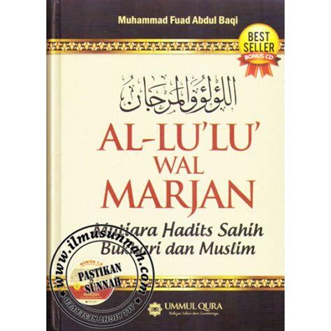 Mutiara Shahih Asbabun Nuzul Salamadani al lu lu wal marjan mutiara hadits sahih bukhari dan muslim