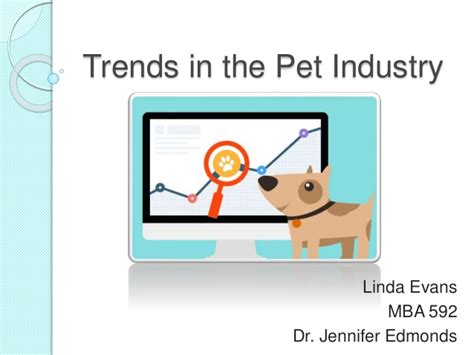 Trends In Mba Programs by Trends In The Pet Industry Mba Thesis