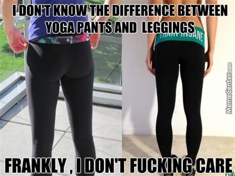 Leggings Meme - image gallery leggings as pants funny