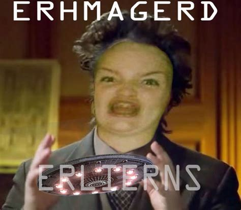 Alien Guy Meme - erhamgerd erlierns
