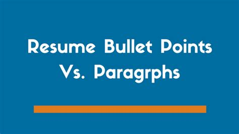 Resume Bullet Points Or Paragraphs resume bullet points vs paragraphs which is better