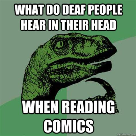 Deaf Memes - what do deaf people hear in their head when reading comics
