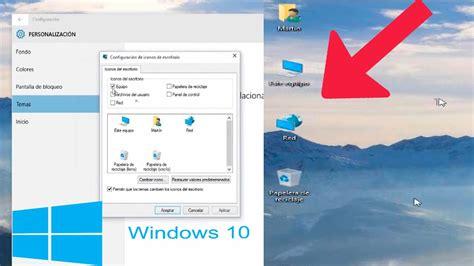 imagenes de iconos de windows 10 windows 10 poner los iconos del sistema en el escritorio y