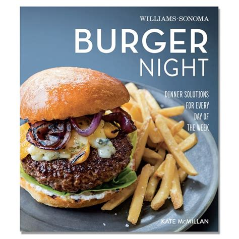 what s for dinner burger cookbook williams sonoma