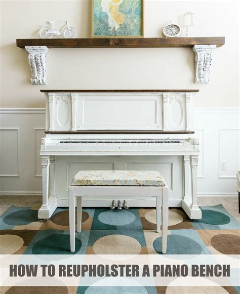 how to reupholster a bench the piano project u create