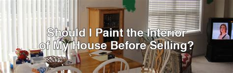 Should I Paint My House Before Selling | should i paint the interior of my house before selling
