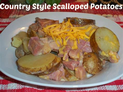 how to make country style potatoes gramma s in the kitchen country style scalloped potatoes