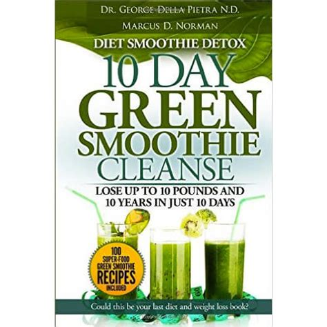 Green Shake Detox Diet by Diet Smoothie Detox 10 Day Green Smoothie Cleanse