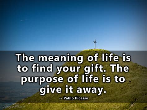 Find Your The Meaning Of Is To Find Your Gift Pablo