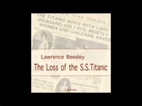 the loss of the s s titanic its story and its lessons books the loss of the s s titanic part 2 3