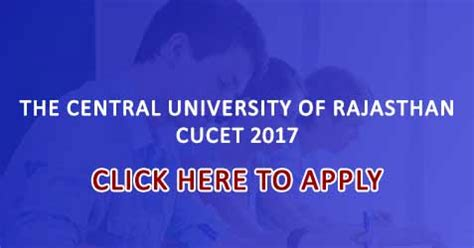 Central Of Rajasthan Mba Admission by Cucet 2017 Registrations Begin Apply Now College Admission