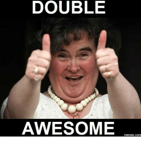 Your Awesome Meme - double awesome memes com whos awesome meme on me me
