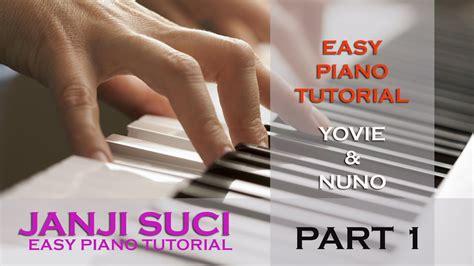 tutorial keyboard janji suci yovie nuno janji suci easy piano tutorial part 1