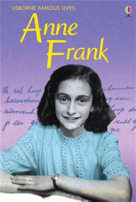 biography of anne frank summary anne frank at usborne children s books