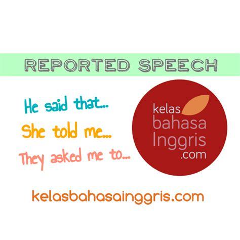 penjelasan lengkap reported speech  contoh kalimatnya