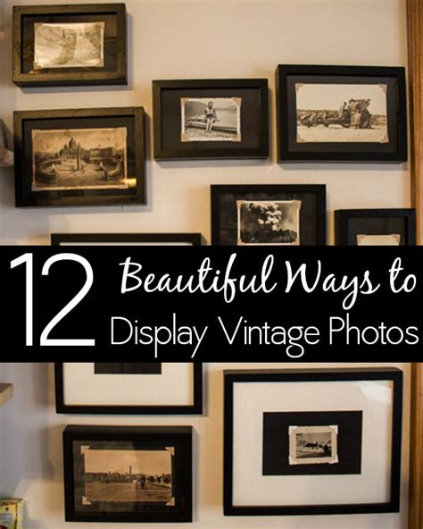 beautiful ways  display vintage photographs
