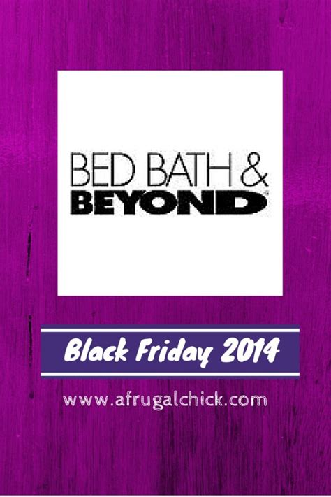 bed bath and beyond black friday ad black friday 2014 bed bath and beyond