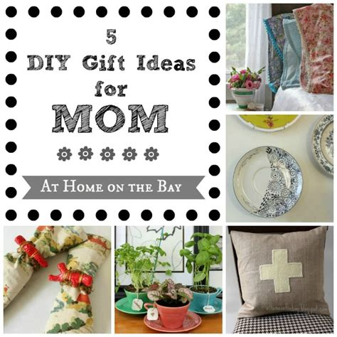 gifts for mom five diy gifts for mom