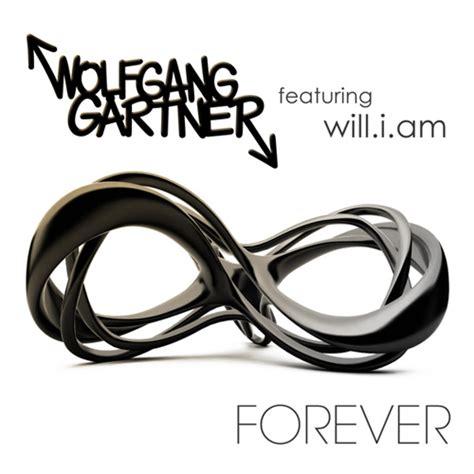 forever testo forever wolfgang gartner ft will i am testo