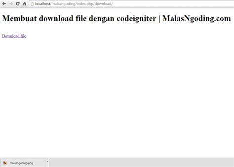 membuat web simple upload dan download file dengan php mysql membuat download file dengan codeigniter malas ngoding