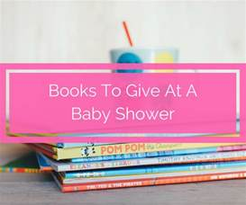 who can give a baby shower the best books to give at a baby shower spit up and sit ups